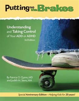 Putting on the Brakes: Understanding and Taking Control of Your Add or ADHD 3 9781433811340