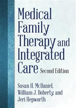 Medical Family Therapy and Integrated Care, by McDaniel, 2nd Edition 9781433815188