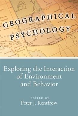 Geographical Psychology: Exploring the Interaction of Environment and Behavior, by Rentfrow 9781433815393