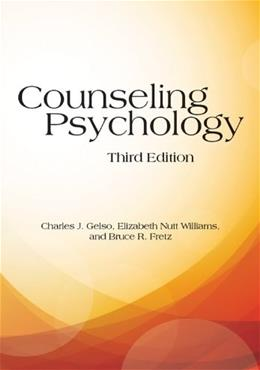 Counseling Psychology, by Gelso, 3rd Edition 9781433817113