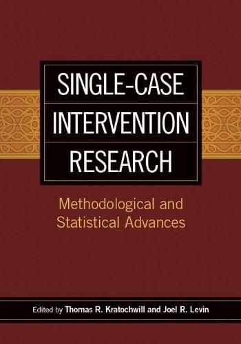 Single-Case Intervention Research: Methodological and Statistical Advances, by Kratochwill 9781433817519