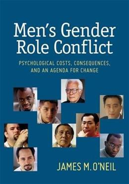 Mens Gender Role Conflict: Psychological Costs, Consequences, and an Agenda for Change, by O