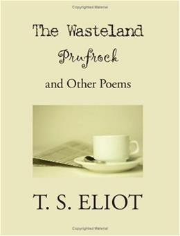 Wasteland, Prufrock, and Other Poems, by Eliot 9781434101693