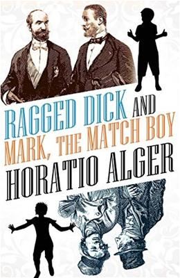 Ragged Dick and Mark, the Match Boy 9781434451873