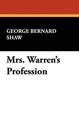 Mrs. Warrens Profession, by Shaw 9781434452177
