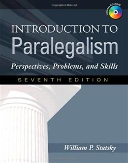 Introduction to Paralegalism: Perspectives, Problems and Skills, by Statsky, 7th Edition 7 w/CD 9781435400061
