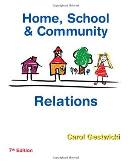 Home, School, and Community Relations, by Gestwicki, 7th Edition 9781435401082