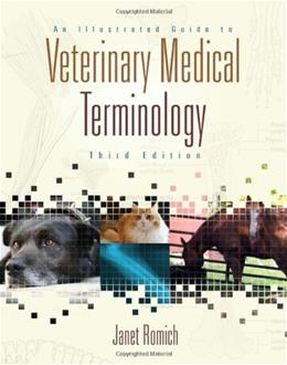 Illustrated Guide to Veterinary Medical Terminology, by Romich, 3rd Edition 3 w/CD 9781435420120