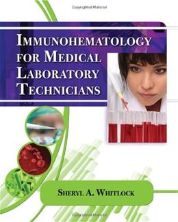 Immunohematology for Medical Laboratory Technicians, by Whitlock 9781435440333