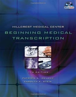 Hillcrest Medical Center: Beginning Medical Transcription, by Ireland, 7th Edition 7 w/CD 9781435441156