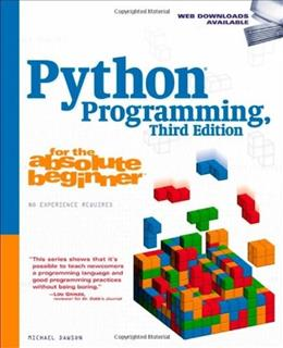 Python Programming for the Absolute Beginner, by Dawson, 3rd Edition 9781435455009