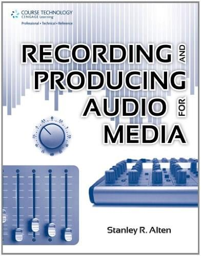 Recording and Producing Audio for Media, by Alten 9781435460652