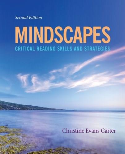 Mindscapes: Critical Reading Skills and Strategies, by Carter, 2nd Edition 9781435462342