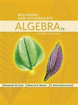 Beginning and Intermediate Algebra: A Guided Approach 7 9781435462533