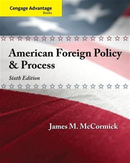 American Foreign Policy and Process, by McCormick, 6th Edition 9781435462724