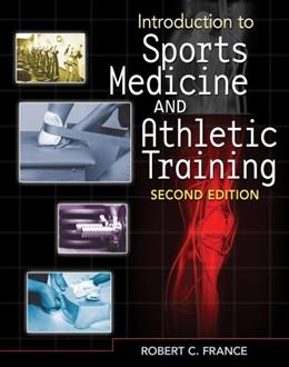 Introduction to Sports Medicine and Athletic Training, by France, 2nd Edition 2 w/CD 9781435464360