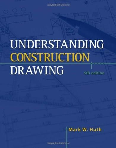 Understanding Construction Drawings, by Huth, 5th Edition 5 PKG 9781435464476