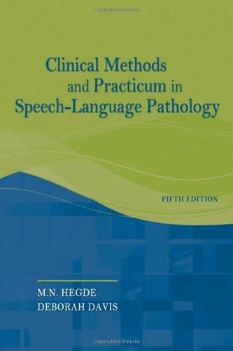 Clinical Methods and Practicum in Speech-Language Pathology 5 9781435469563