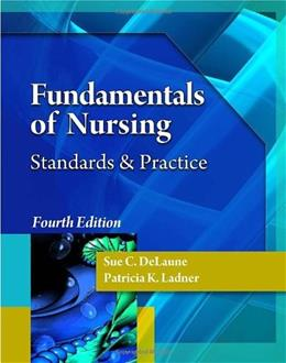 Fundamentals of Nursing: Standards and Practice, by Delaune, 4th Edition 4 w/CD 9781435480674