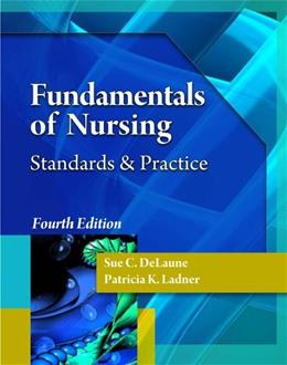 Fundamentals of Nursing: Standards and Practice, by Delaune, 4th Edition, Skills Checklist 9781435480698