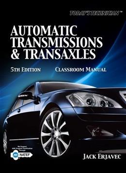 Todays Technician: Automatic Transmissions and Transaxels, by Erjavec, 5th Edition, 2 BOOK SET 5 PKG 9781435481053
