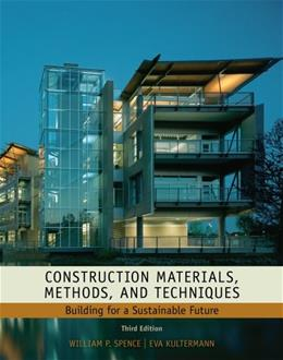 Construction Materials, Methods and Techniques: Building for a Sustainable Future (Go Green with Renewable Energy Resources) 3 9781435481084