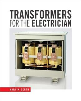 Transformers for the Electrician, by Gerth 9781435482395