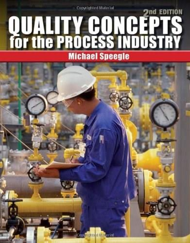 Quality Concepts for the Process Industry, by Speegle, 2nd Edition 9781435482449