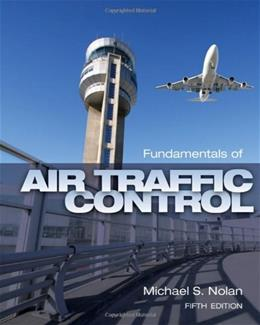 Fundamentals of Air Traffic Control, by Nolan, 5th Edition 9781435482722
