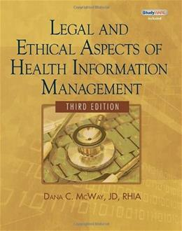 Legal and Ethical Aspects of Health Information Management, by McWay, 3rd Edition 3 w/CD 9781435483309