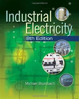 Industrial Electricity, by Brumbach, 8th Edition 9781435483743