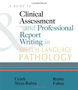 Guide to Clinical Assessment and Professional Report Writing in Speech-Language Pathology, by Stein-rubin 9781435485327