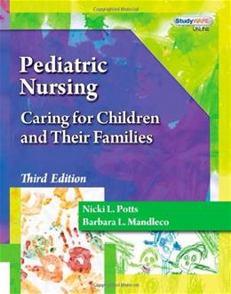 Pediatric Nursing: Caring for Children and Their Families (Better Solution for your Combo Course…) 3 PKG 9781435486720