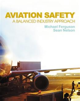 Aviation Safety: A Balanced Industry Approach, by Ferguson 9781435488236