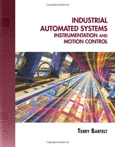 Industrial Automated Systems: Instrumentation and Motion Control, by Bartelt BK w/CD 9781435488885