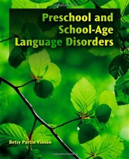 Preschool and School-Age Language Disorders, by Vinson 9781435493124