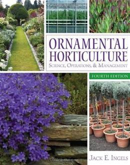 Ornamental Horticulture, by Ingels, 4th Edition 9781435498167