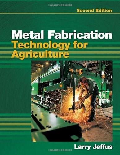 Metal Fabrication Technology for Agriculture, by Jeffus, 2nd Edition 9781435498570