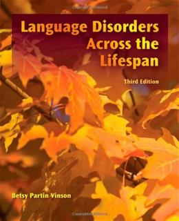 Language Disorders Across the LifeSpan 3 9781435498594