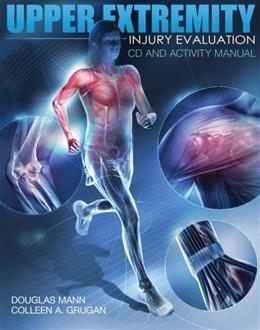 Upper Extremity Injury Evaluation, by Mann, ACTIVITY MANUAL BK w/CD 9781435499256