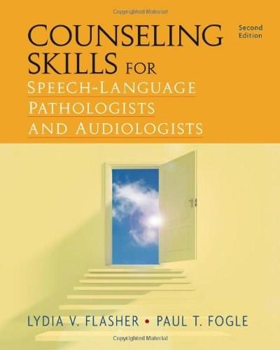 Counseling Skills for Speech Language Pathologists and Audiologists, by Flasher, 2nd Edition 9781435499362