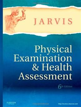 Physical Examination and Health Assessment, by Jarvis, 6th Edition 9781437701517