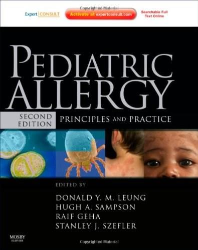 Pediatric Allergy: Principles and Practice: Expert Consult, 2e (Leung, Pediatric Allergy) 9781437702712