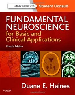 Fundamental Neuroscience for Basic and Clinical Applications, by Haines, 4th Edition 4 PKG 9781437702941