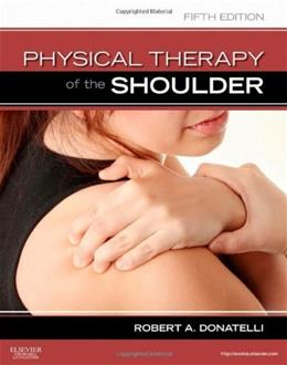 Physical Therapy of the Shoulder, by Donatelli, 5th Edition 5 PKG 9781437707403