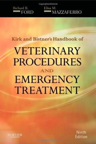 Kirk and Bistners Handbook of Veterinary Procedures and Emergency Treatment, by Ford, 9th Edition 9781437707984