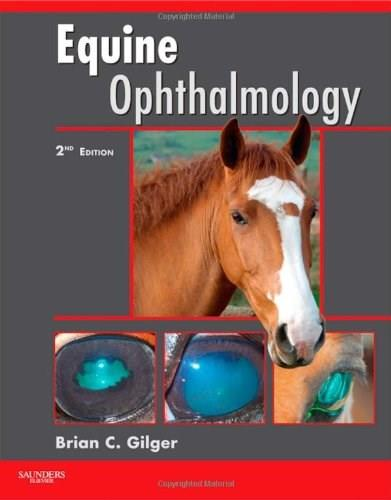 Equine Ophthalmology, by Gilger, 2nd Edition 9781437708462