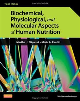 Biochemical, Physiological, and Molecular Aspects of Human Nutrition, 3e 9781437709599