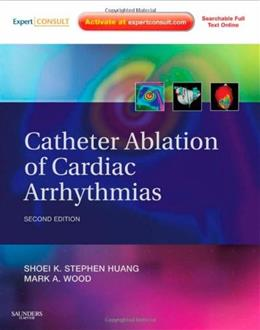 Catheter Ablation Of Cardiac Arrhythmias, by Huang, 2nd Edition 2 PKG 9781437713688