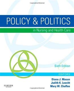 Policy and Politics in Nursing and Health Care, by Mason, 6th Edition 9781437714166